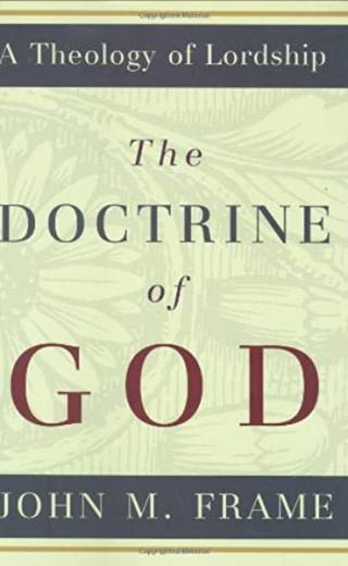 The Doctrine of God by Frame