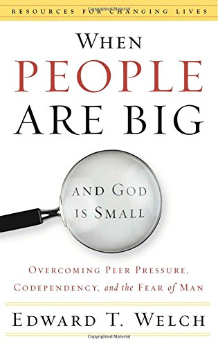 When People are Big and God is Small by Welch