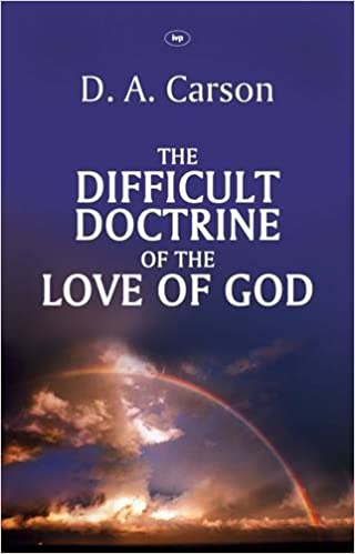 The Difficult Doctrine of the Love of God by carson