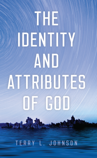 The Identity and Attributes of God by Johnson