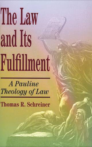 The Law and Its Fulfillment by Schreiner