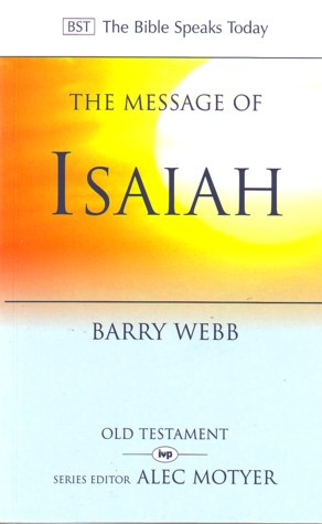 The Message of Isaiah by Webb