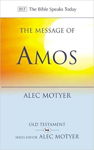 The Message of Amos by Motyer