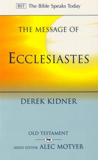The Message of Ecclesiastes by Kidner