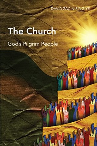 The Church (God's Pilgrim People) by Niringiye