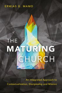The Maturing Church by Ermias Mamo