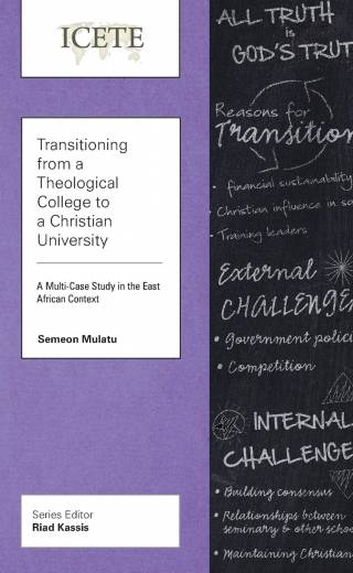 Transitioning from a Theological College to  a Christian University by Mulatu
