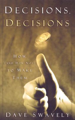 Decisions, Decisions by Dave Swavely
