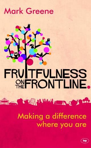 Fruitfulness on the Frontline by Mark Greene