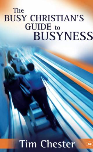 The Busy Christian's Guide to Busyness by Chester