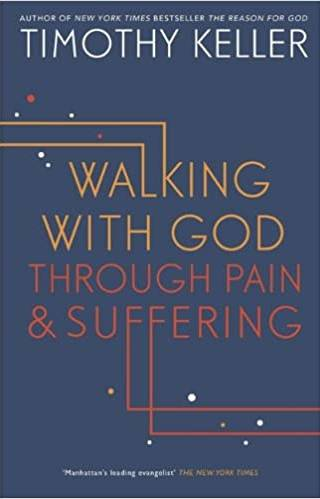 Walking with God through pain and suffering by Keller